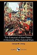 The Conquest of New France: A Chronicle of the Colonial Wars (Dodo Press)
