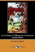 In The Days Of William The Conqueror (Illustrated Edition)