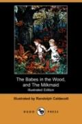 The Babes In The Wood, And The Milkmaid (Illustrated Edition)