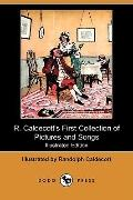 R. Caldecott's First Collection Of Pictures And Songs (Illustrated Edition)
