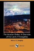 The Acadian Exiles: A Chronicle of the Land of Evangeline (Dodo Press)