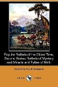 Popular Ballads of the Olden Time, Second Series: Ballads of Mystery and Miracle and Fyttes ...
