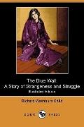 The Blue Wall: A Story of Strangeness and Struggle (Illustrated Edition) (Dodo Press)