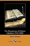 The Renascence of Hebrew Literature (1743-1885) (Dodo Press)
