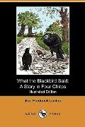 What the Blackbird Said: A Story in Four Chirps (Illustrated Edition) (Dodo Press)