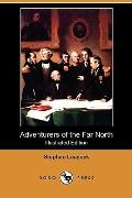 Adventurers of the Far North (Illustrated Edition) (Dodo Press)