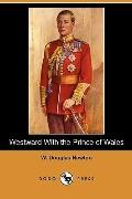 Westward With the Prince of Wales (Dodo Press)