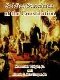 Soldier-statesmen Of The Constitution