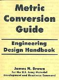 Metric Conversion Guide Engineering Design Handbook