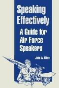 Speaking Effectively A Guide for Air Force Speakers