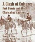 Clash of Cultures Fort Bowie And the Chiricahua Apaches