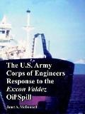 U.s. Army Corps of Engineers Response to the Exxon Valdez Oil Spill