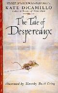The Tale of Despereaux: Being the Story of a Mouse, a Princess, Some Soup, and a Spool of Th...