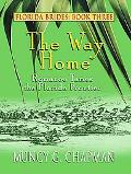The Way Home: Romance Tames the Florida Frontier (Thorndike Press Large Print Christian Fict...