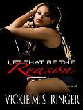 Let That Be the Reason (Thorndike Press Large Print African American Series)