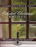 Colonial Christmas Brides: Four Romances Glow from the Windows of Old Williamsburg and James...