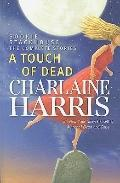 A Touch of Dead: Sookie Stackhouse: The Complete Stories (Wheeler Large Print Book Series)