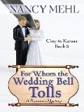 For Whom the Wedding Bell Tolls : A Romance Mystery
