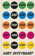 Super Sad True Love Story : A Novel