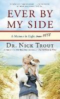 Ever By My Side: A Memoir of Family, Fatherhood, and the Pets with Me Through It All (Thornd...