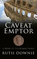 Caveat Emptor (A Novel of the Roman Empire)