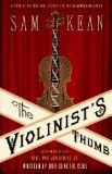 The Violinist's Thumb: And Other Lost Tales of Love, War, and Genius, as Written by Our Gene...