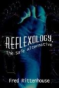 Reflexology, the Safe Alternative The Safe Alternative