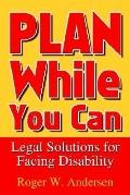 Plan While You Can Legal Solutions for Facing Disability