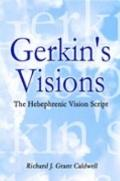 Gerkin's Visions The Hebephrenic Vision Script