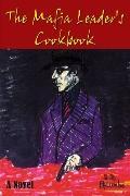 Mafia Leaders Cookbook a novel