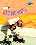 Energy Get Moving!