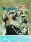 Reptiles increibles / Incredible Reptiles (Criaturas Increibles / Incredible Creatures) (Spa...