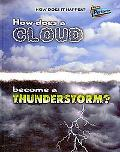 How Does A Cloud Become A Thunderstorm? (Perspectives)
