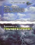 How Does A Cloud Become A Thunderstorm? (How Does It Happen?)