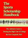 Sports Scholarship Handbook The Athlete's Guide To Beating The High Cost Of College