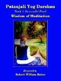 Patanjali Yog Darshan Samaadhi Paad, Wisdom of Meditation