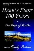 Herb's First 100 Years & the Book of Truths