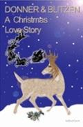 Donner and Blitzen, A Christmas Love Story