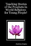Teaching Stories Of The Prophets In World Religions For Young People!