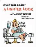 Weight Loss Surgery A Lighter Look At A Heavy Subject