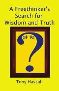 Freethinker's Search for Wisdom and Truth