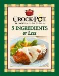 Crock-Pot 5 Ingredients or Less Cookbook (6 X 9 Cookbooks)