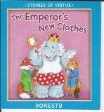STORIES OF VIRTUE- THE EMPEROR'S NEW CLOTHES- HONESTY (PAPERBACK BOOK) (STORIES OF VIRTUE, H...
