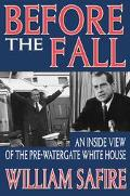 Before The Fall An Inside View Of The Pre-Watergate White House