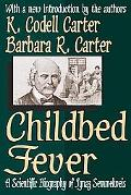 Childbed Fever A Scientific Biography of Ignaz Semmelweis