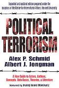 Political Terrorism A New Guide To Actors, Authors, Concepts, Data Bases, Theories, And Lite...