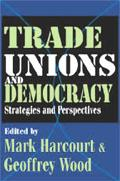 Trade Unions And Democracy Strategies And Perspectives