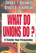 What Do Unions Do? A Twenty Year Perspective