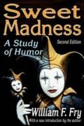 Sweet Madness : A Study of Humor