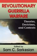 Revolutionary Guerrilla Warfare: Theories, Doctrines, and Contexts
